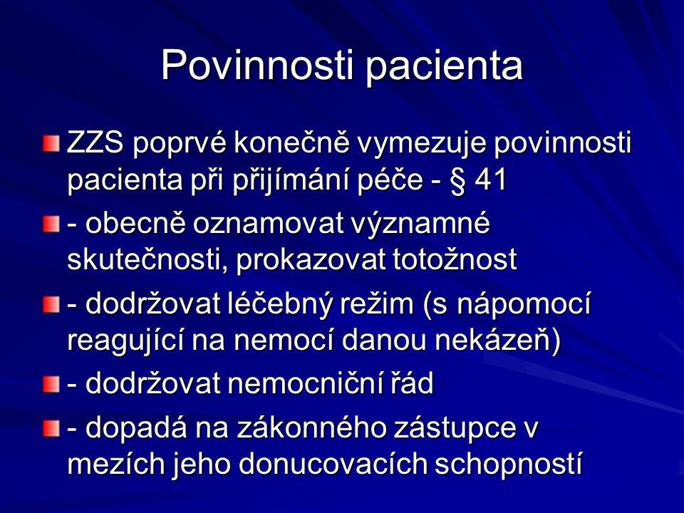 Povinnosti pacienta ZZS poprvé konečně vymezuje povinnosti pacienta při přijímání péče - § 41 - obecně oznamovat významné skutečnosti, prokazovat toto