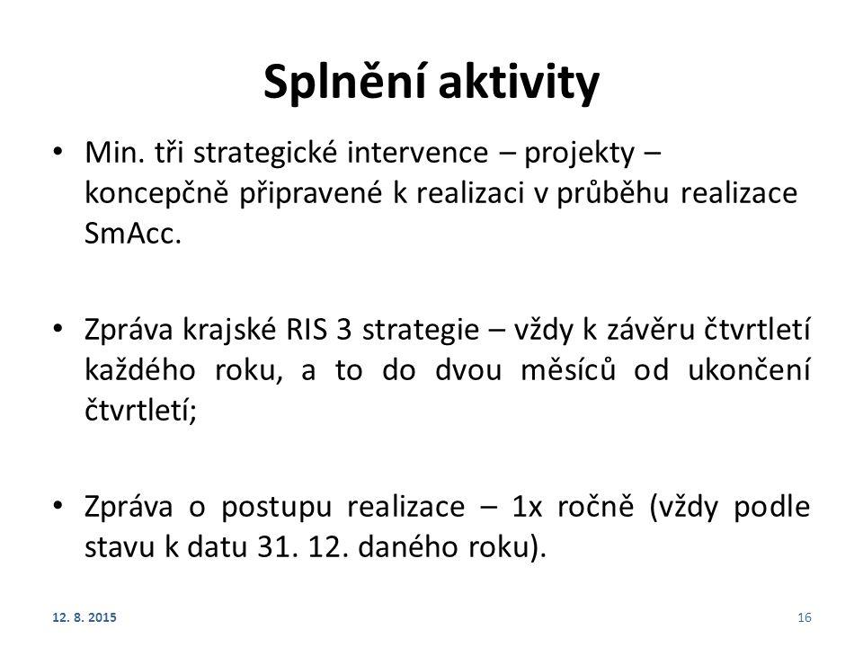 Splnění aktivity Min. tři strategické intervence – projekty – koncepčně připravené k realizaci v průběhu realizace SmAcc. Zpráva krajské RIS 3 strateg