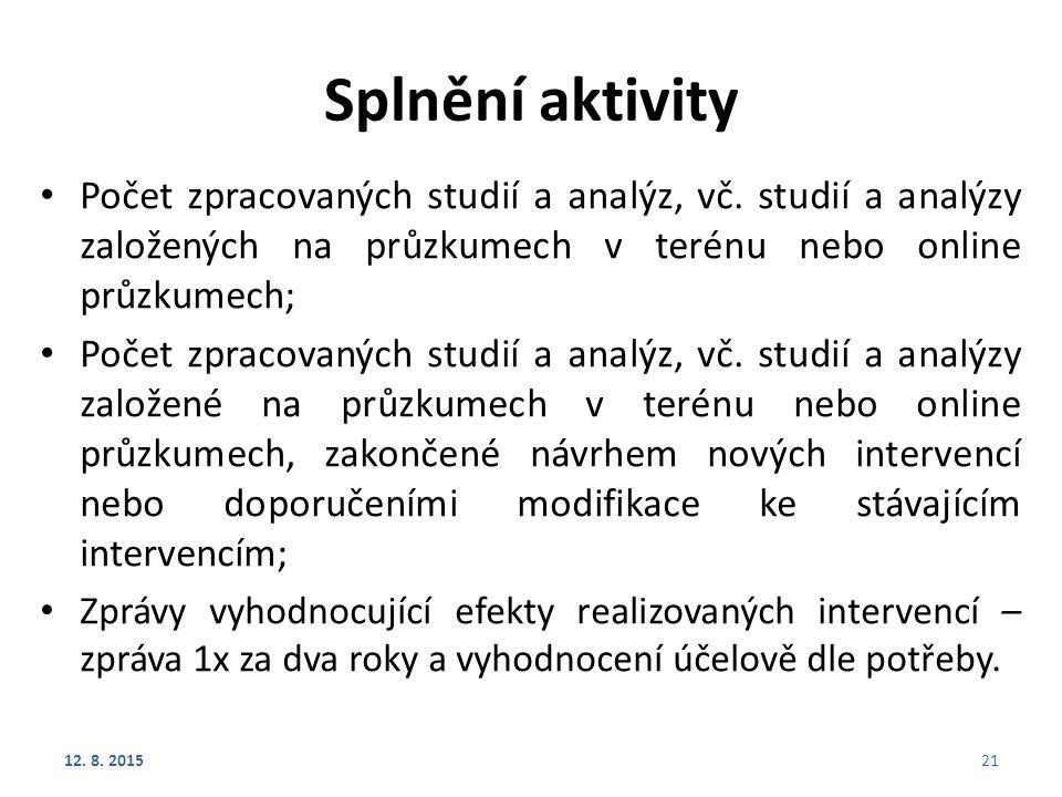 Splnění aktivity Počet zpracovaných studií a analýz, vč. studií a analýzy založených na průzkumech v terénu nebo online průzkumech; Počet zpracovaných