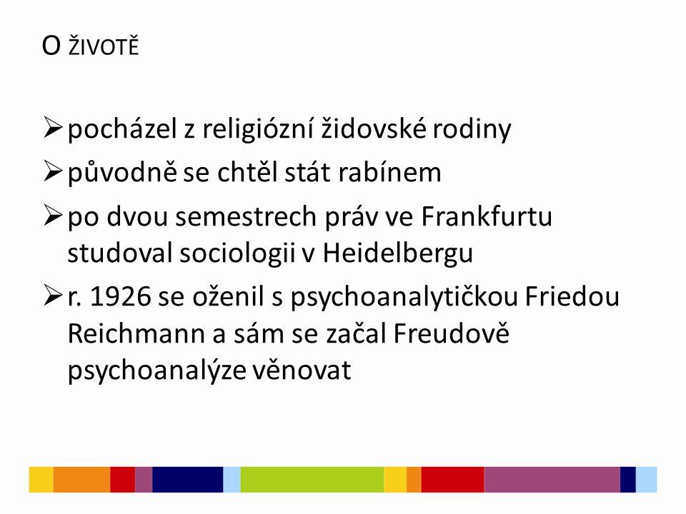 O ŽIVOTĚ  pocházel z religiózní židovské rodiny  původně se chtěl stát rabínem  po dvou semestrech práv ve Frankfurtu studoval sociologii v Heidelb