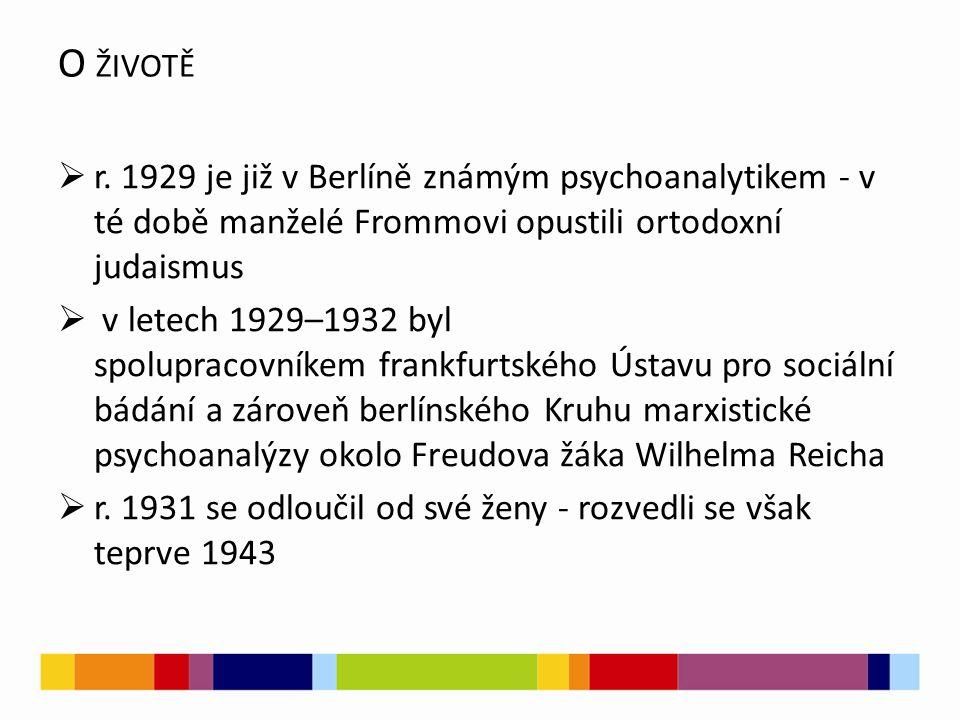 O ŽIVOTĚ  r. 1929 je již v Berlíně známým psychoanalytikem - v té době manželé Frommovi opustili ortodoxní judaismus  v letech 1929–1932 byl spolupr