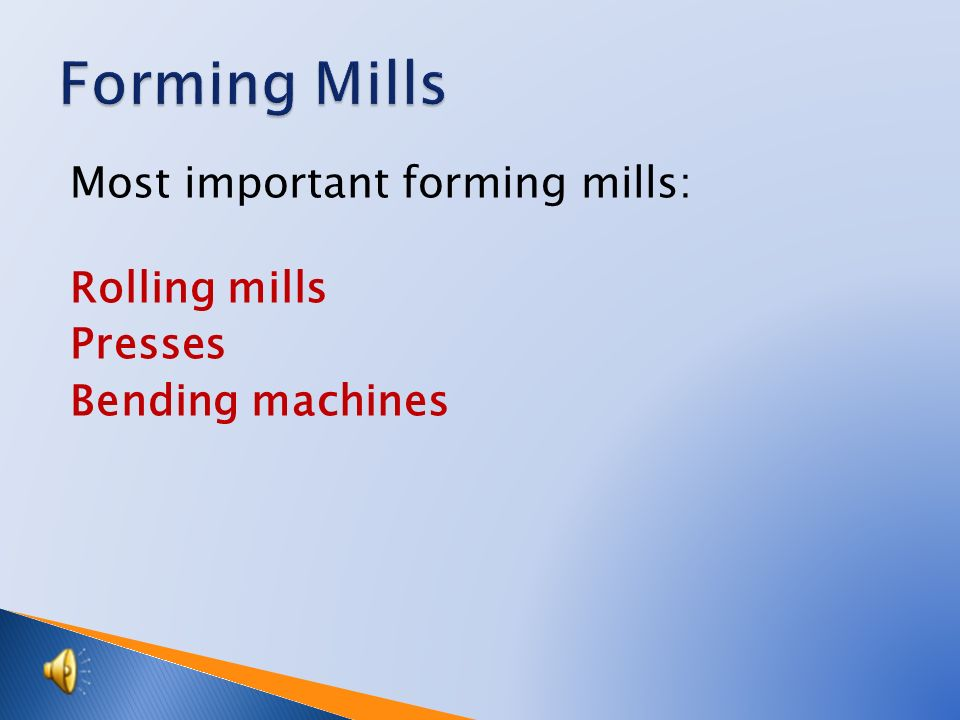 Forming Mills