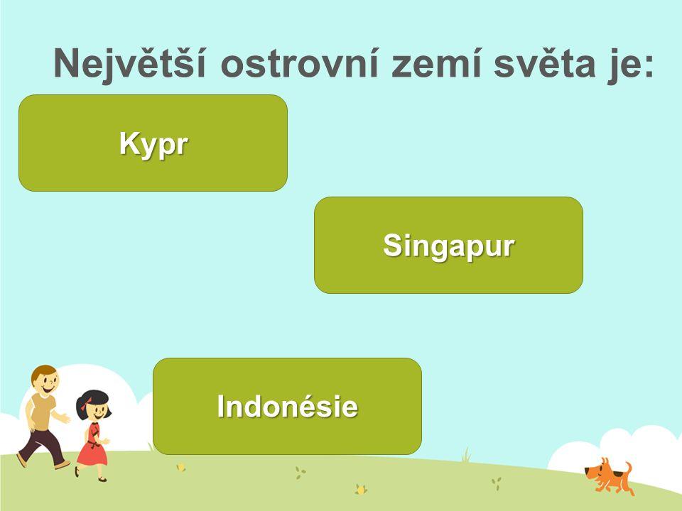 Největší ostrovní zemí světa je: Kypr Indonésie Singapur