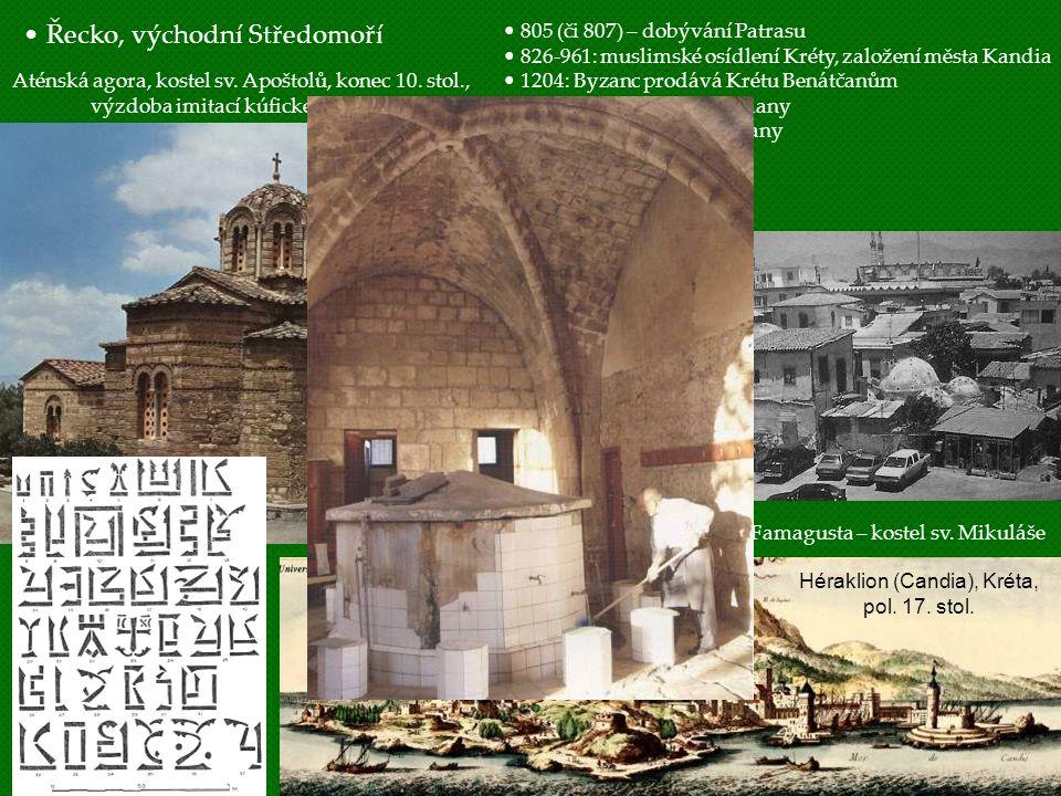 Aténská agora, kostel sv. Apoštolů, konec 10. stol., výzdoba imitací kúfického písma Nikosia – katedrála sv. SofieFamagusta – kostel sv. Mikuláše Řeck