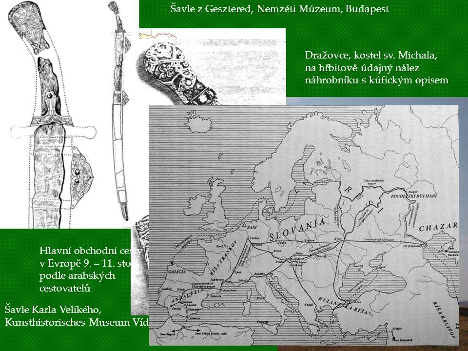 Uhry Šavle z Gesztered, Nemzéti Múzeum, Budapest Dražovce, kostel sv. Michala, na hřbitově údajný nález náhrobníku s kúfickým opisem Šavle Karla Velik