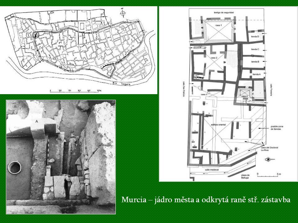 Murcia – jádro města a odkrytá raně stř. zástavba