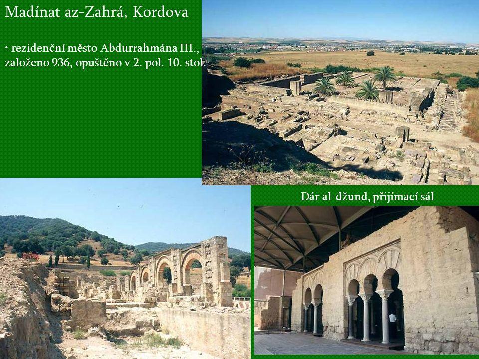 Madínat az-Zahrá, Kordova rezidenční město Abdurrahmána III., založeno 936, opuštěno v 2. pol. 10. stol. Dár al-džund, přijímací sál
