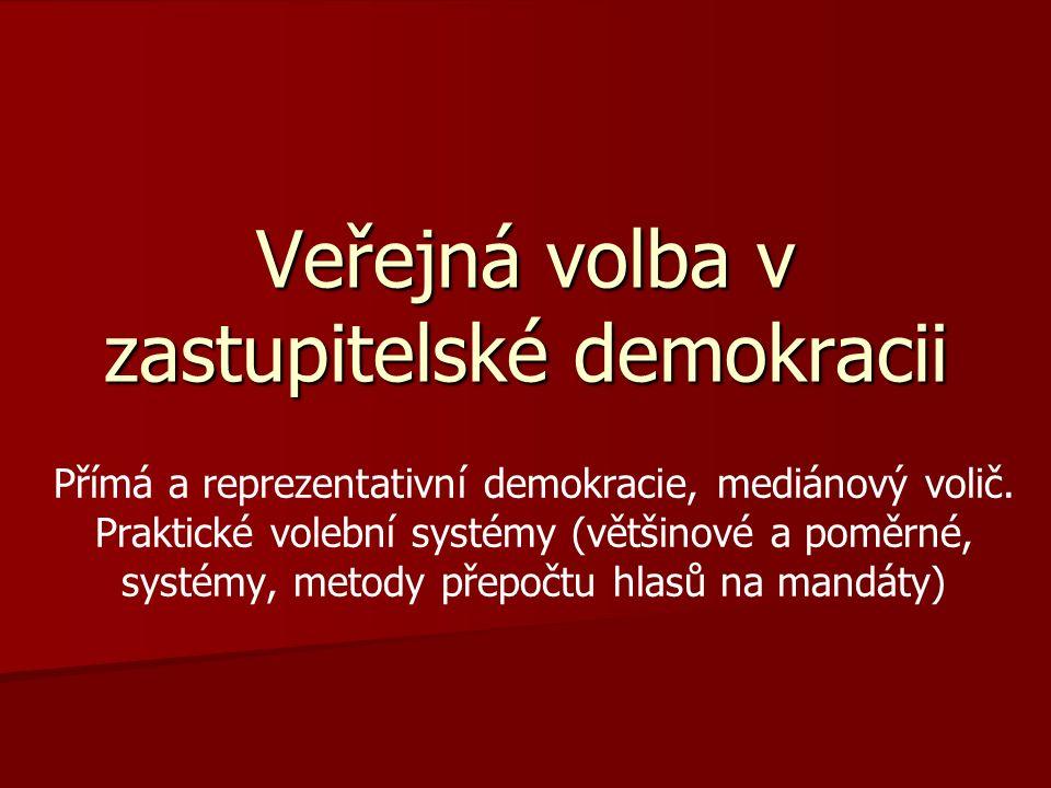 Veřejná volba v zastupitelské demokracii Přímá a reprezentativní demokracie, mediánový volič.