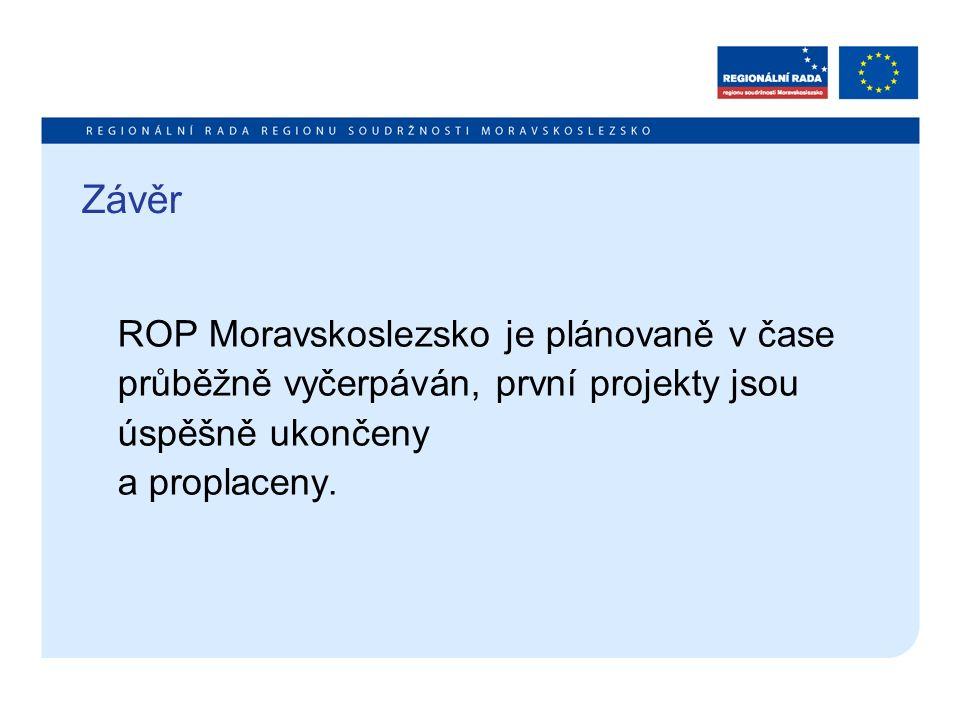 Závěr ROP Moravskoslezsko je plánovaně v čase průběžně vyčerpáván, první projekty jsou úspěšně ukončeny a proplaceny.