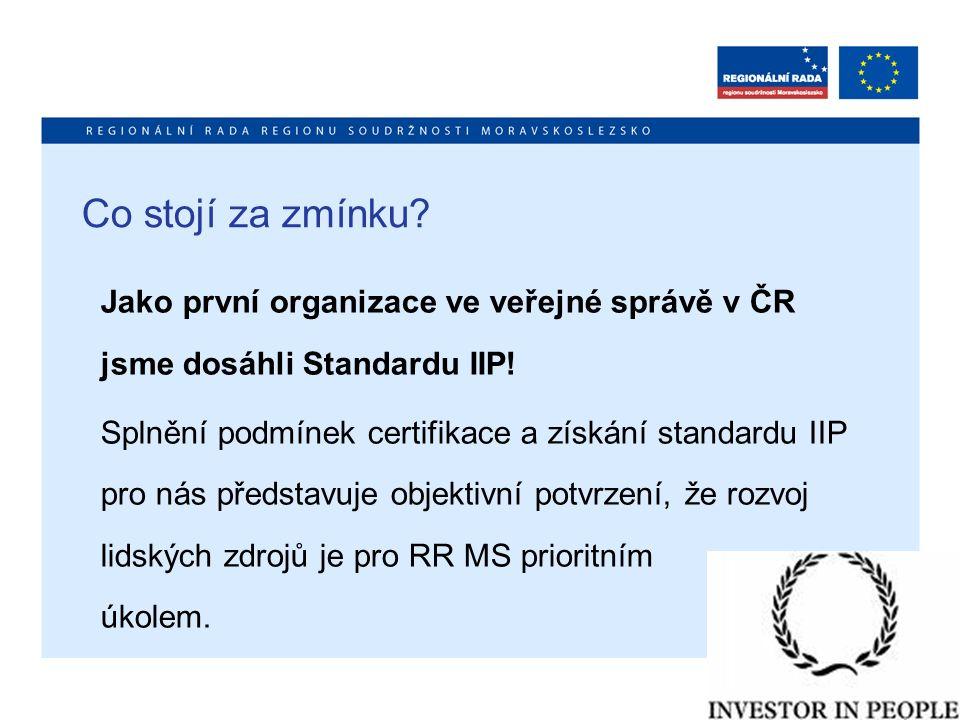 Co stojí za zmínku? Jako první organizace ve veřejné správě v ČR jsme dosáhli Standardu IIP! Splnění podmínek certifikace a získání standardu IIP pro