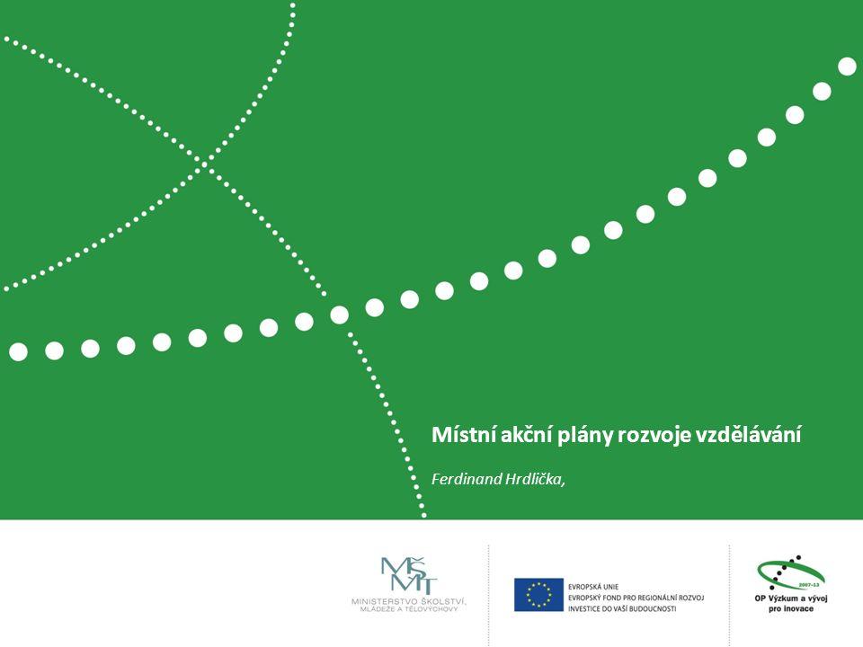 Územní vymezení a principy pro tvorbu místních akčních plánů rozvoje vzdělávání  územím pro zpracování MAP je území v hranicích správního obvodu obce s rozšířenou působností  respektuje již vzniklá partnerství a dohody v území  koordinace akcí a dlouhodobá podpora rozvoje spolupráce v oblasti vzdělávání  principy MAP: Spolupráce, Zapojení dotčené veřejnosti do plánovacích procesů, Dohody, Otevřenosti, Princip SMART, Udržitelnosti, Partnerství