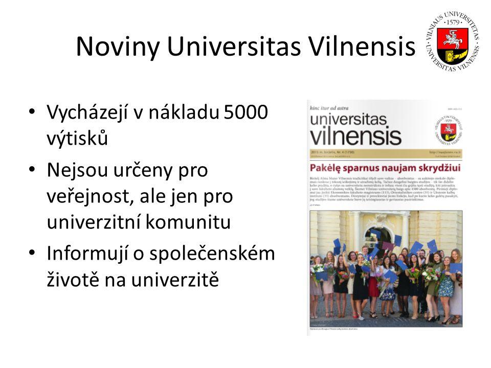 Noviny Universitas Vilnensis Vycházejí v nákladu 5000 výtisků Nejsou určeny pro veřejnost, ale jen pro univerzitní komunitu Informují o společenském ž