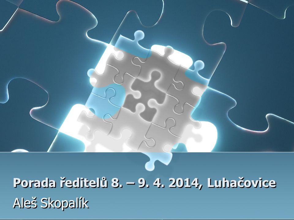 Porada ředitelů 8. – 9. 4. 2014, Luhačovice Aleš Skopalík