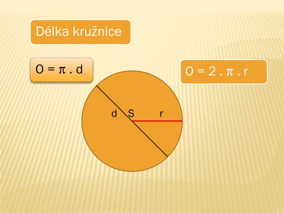 Urči délku kružnice s poloměrem 25 dm.O = 2. . r O = 2.