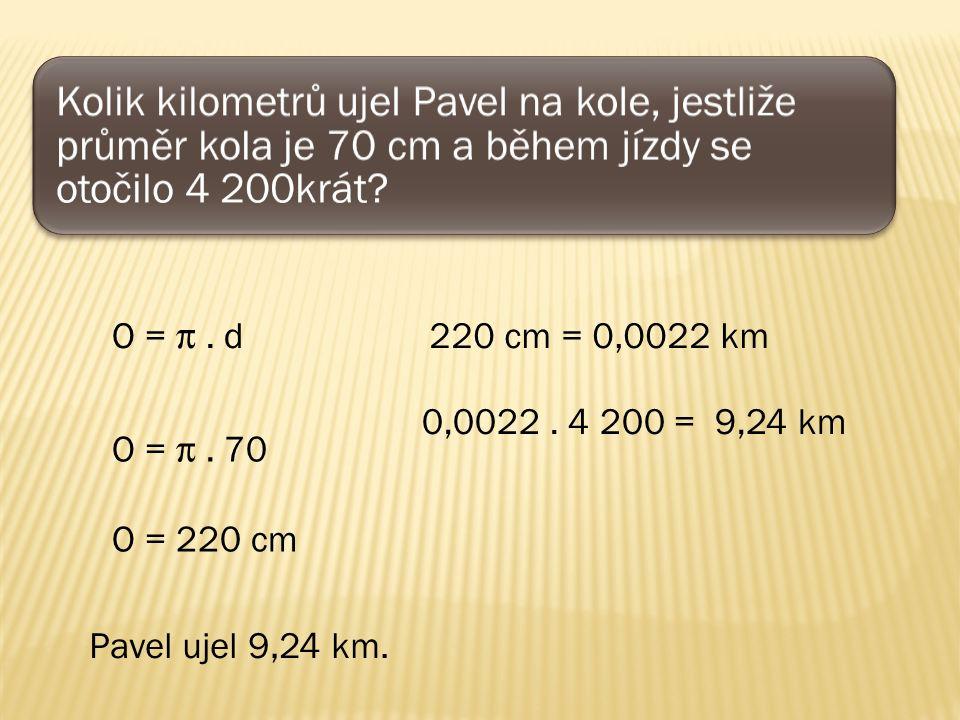 Kolik kilometrů ujel Pavel na kole, jestliže průměr kola je 70 cm a během jízdy se otočilo 4 200krát.