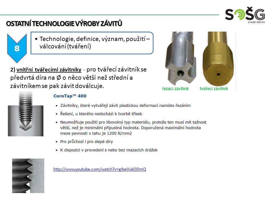 OSTATNÍ TECHNOLOGIE VÝROBY ZÁVITŮ 8 Technologie, definice, význam, použití – válcování (tváření) 2) vnitřní tvářecími závitníky - pro tvářecí závitník