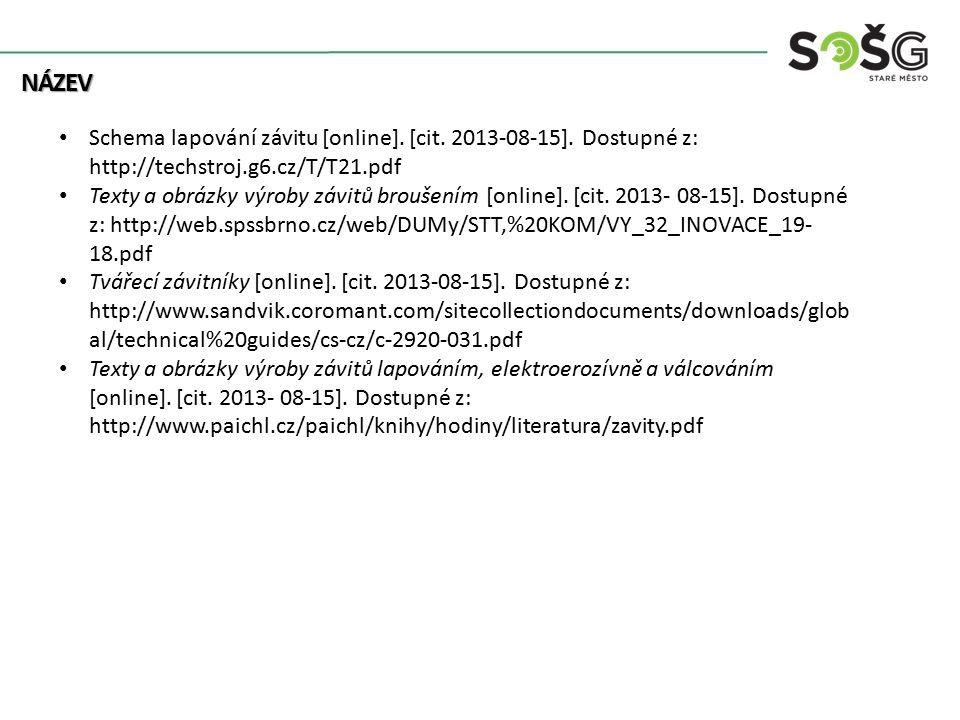 NÁZEV Schema lapování závitu [online]. [cit. 2013-08-15]. Dostupné z: http://techstroj.g6.cz/T/T21.pdf Texty a obrázky výroby závitů broušením [online