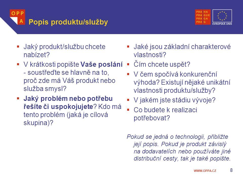 WWW.OPPA.CZ Popis produktu/služby  Jaký produkt/službu chcete nabízet?  V krátkosti popište Vaše poslání - soustřeďte se hlavně na to, proč zde má V