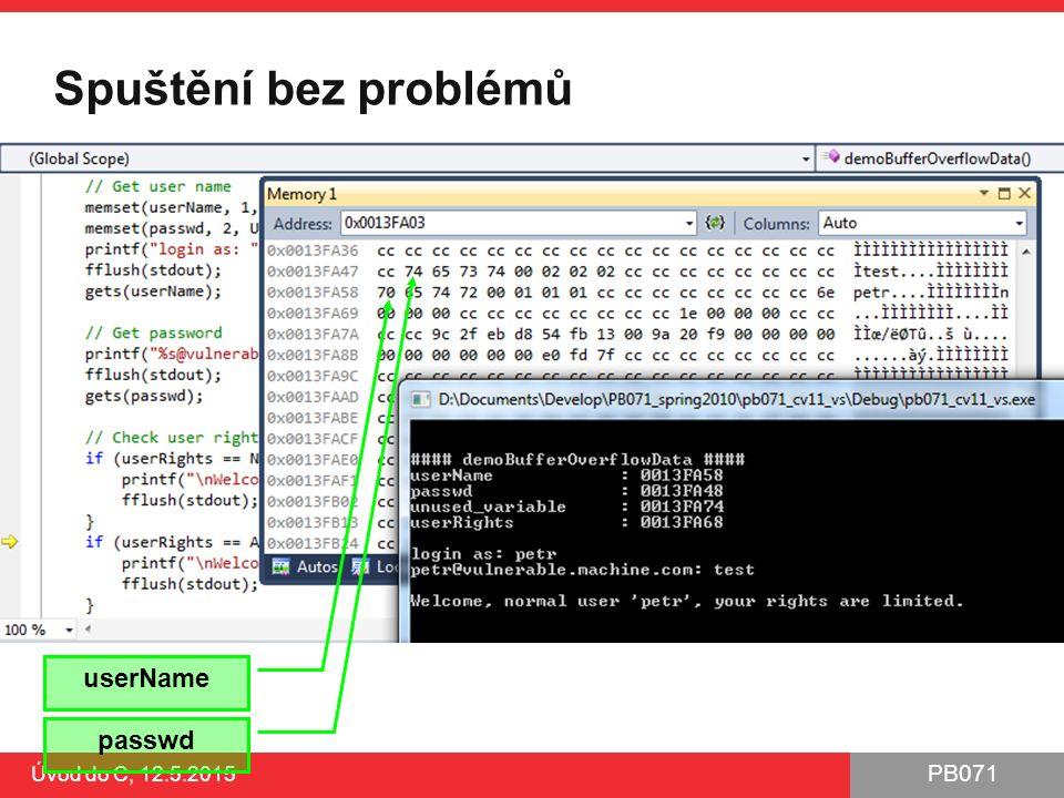 PB071 Úvod do C, 12.5.2015 Spuštění bez problémů passwd userName