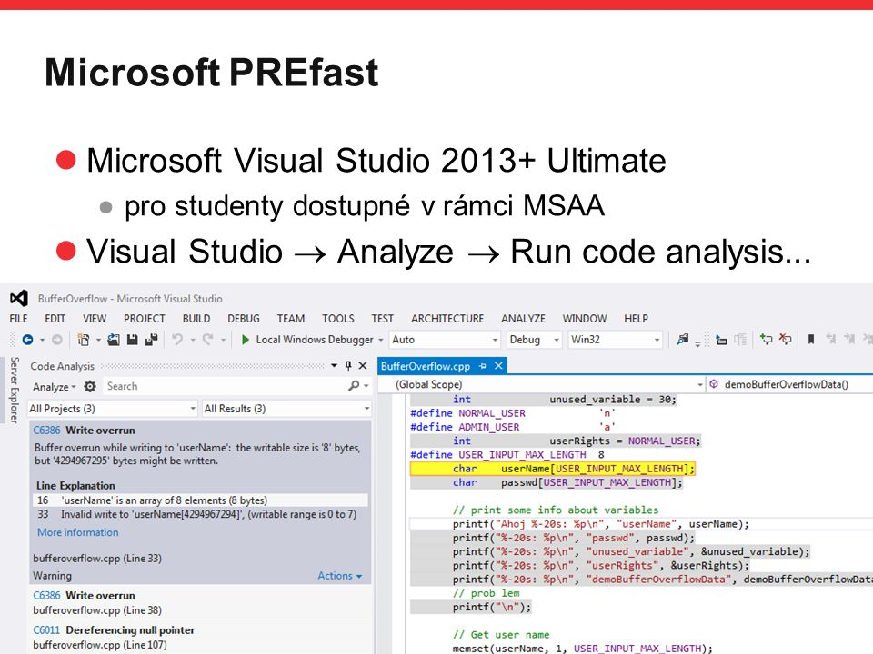 PB071 Microsoft PREfast Microsoft Visual Studio 2013+ Ultimate ●pro studenty dostupné v rámci MSAA Visual Studio  Analyze  Run code analysis... Úvod
