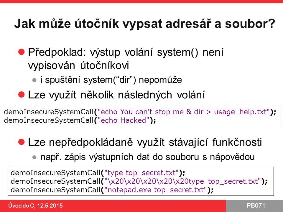 PB071 Úvod do C, 12.5.2015 Jak může útočník vypsat adresář a soubor.