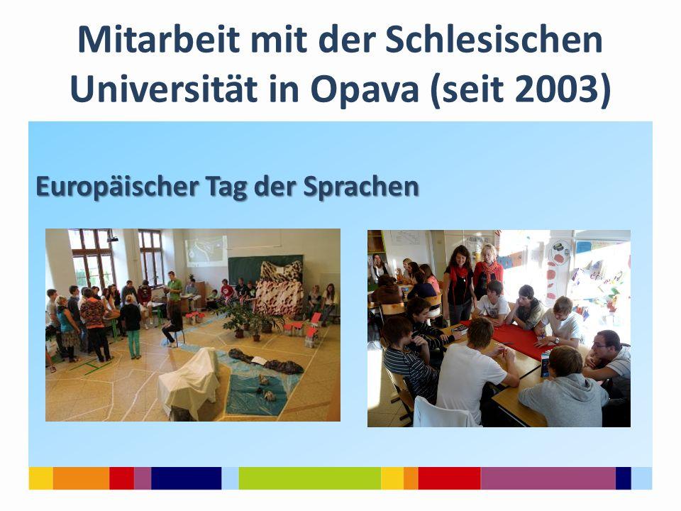 Mitarbeit mit der Schlesischen Universität in Opava (seit 2003) Europäischer Tag der Sprachen