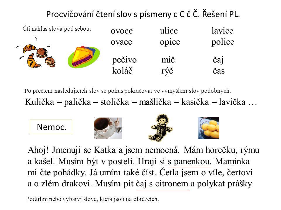 Procvičování čtení slov s písmeny c C č Č.Řešení PL.