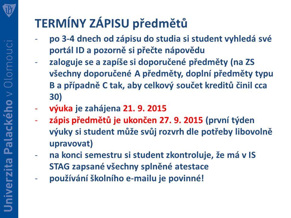 TERMÍNY ZÁPISU předmětů -po 3-4 dnech od zápisu do studia si student vyhledá své portál ID a pozorně si přečte nápovědu -zaloguje se a zapíše si dopor