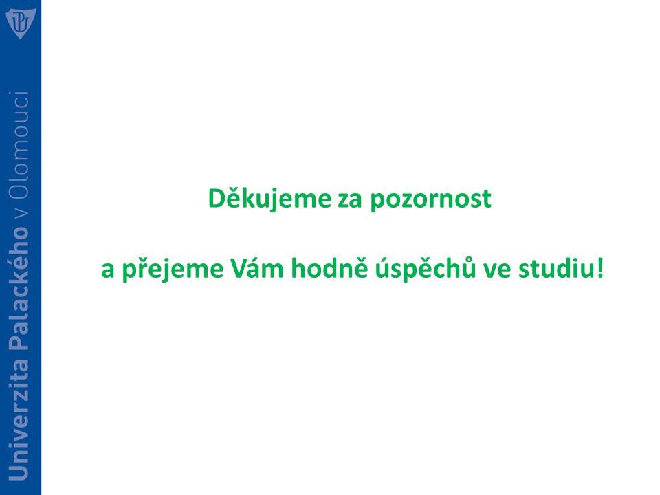 Děkujeme za pozornost a přejeme Vám hodně úspěchů ve studiu!