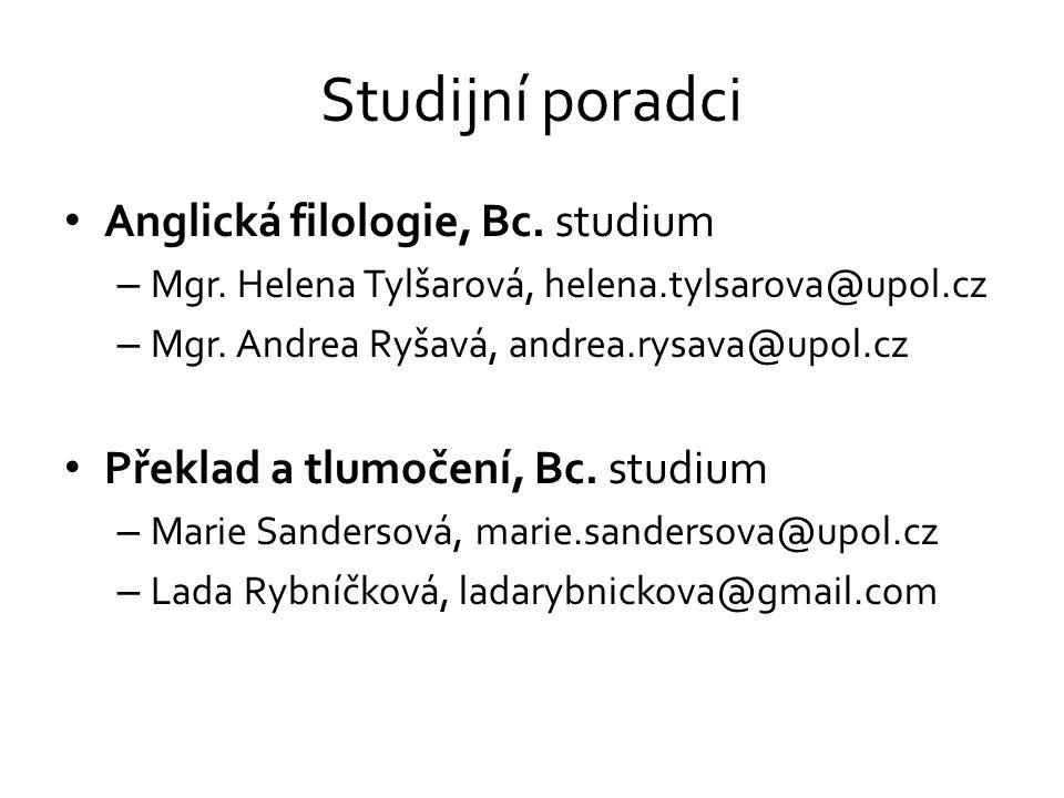 Studijní poradci Anglická filologie, Bc. studium – Mgr. Helena Tylšarová, helena.tylsarova@upol.cz – Mgr. Andrea Ryšavá, andrea.rysava@upol.cz Překlad