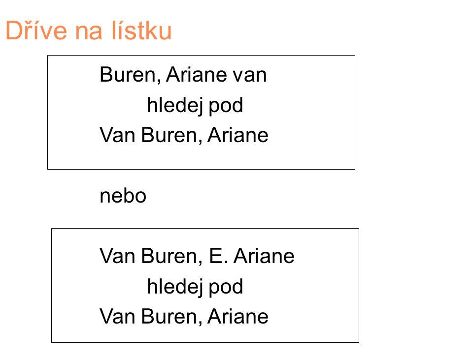 Dříve na lístku Buren, Ariane van hledej pod Van Buren, Ariane nebo Van Buren, E.