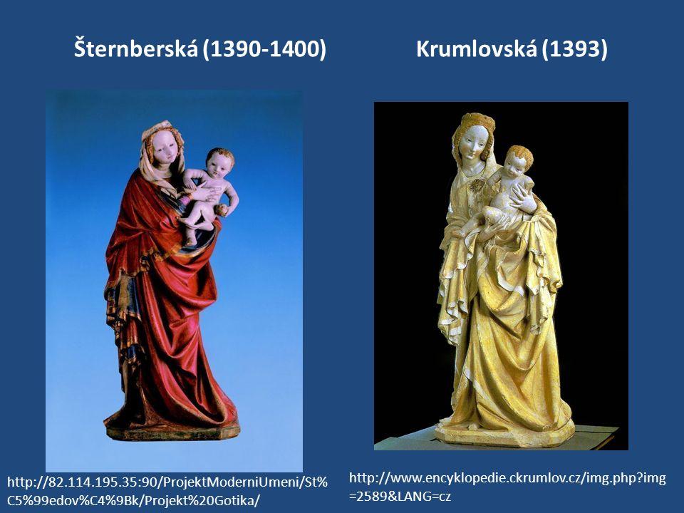 Šternberská (1390-1400)Krumlovská (1393) http://82.114.195.35:90/ProjektModerniUmeni/St% C5%99edov%C4%9Bk/Projekt%20Gotika/ http://www.encyklopedie.ck