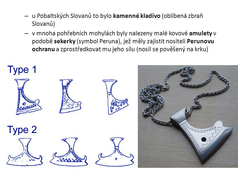 – u Pobaltských Slovanů to bylo kamenné kladivo (oblíbená zbraň Slovanů) – v mnoha pohřebních mohylách byly nalezeny malé kovové amulety v podobě seke
