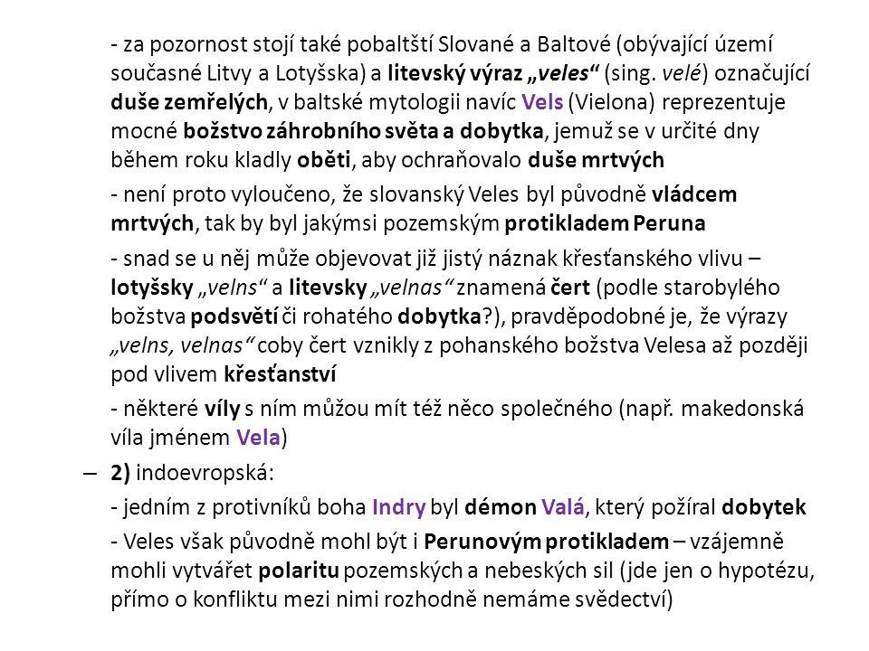 """- za pozornost stojí také pobaltští Slované a Baltové (obývající území současné Litvy a Lotyšska) a litevský výraz """"veles"""" (sing. velé) označující duš"""