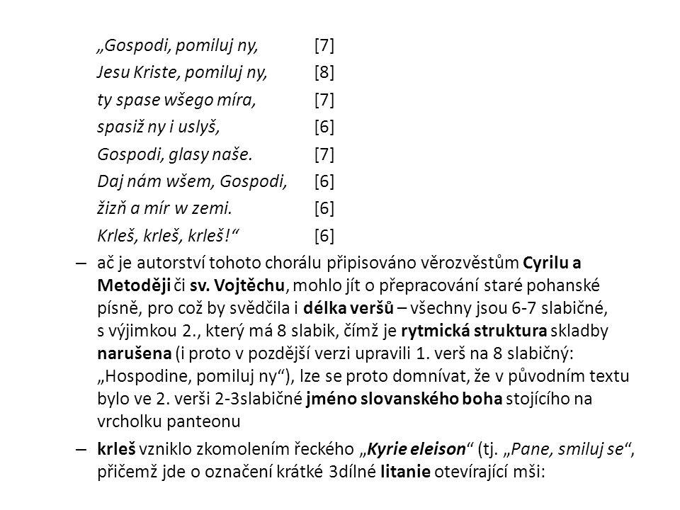 v době expanze Slovanů na Z a J Evropy převzal dominantní roli v panteonu – v pramenech z 6.–12.