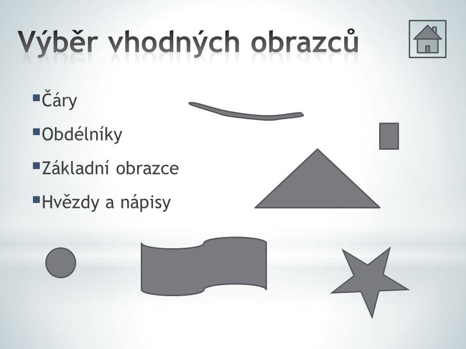  Čáry  Obdélníky  Základní obrazce  Hvězdy a nápisy