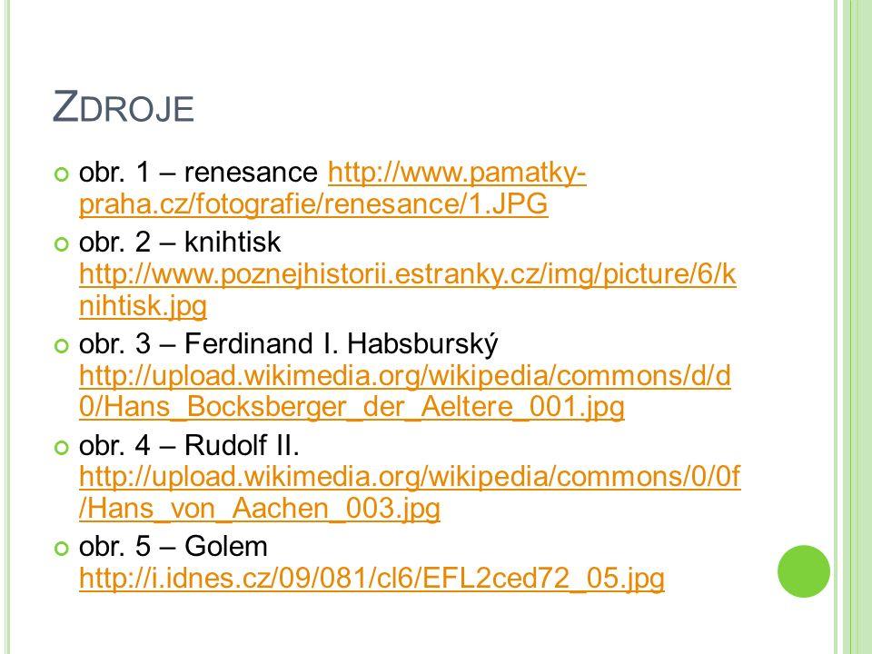 Z DROJE obr. 1 – renesance http://www.pamatky- praha.cz/fotografie/renesance/1.JPGhttp://www.pamatky- praha.cz/fotografie/renesance/1.JPG obr. 2 – kni