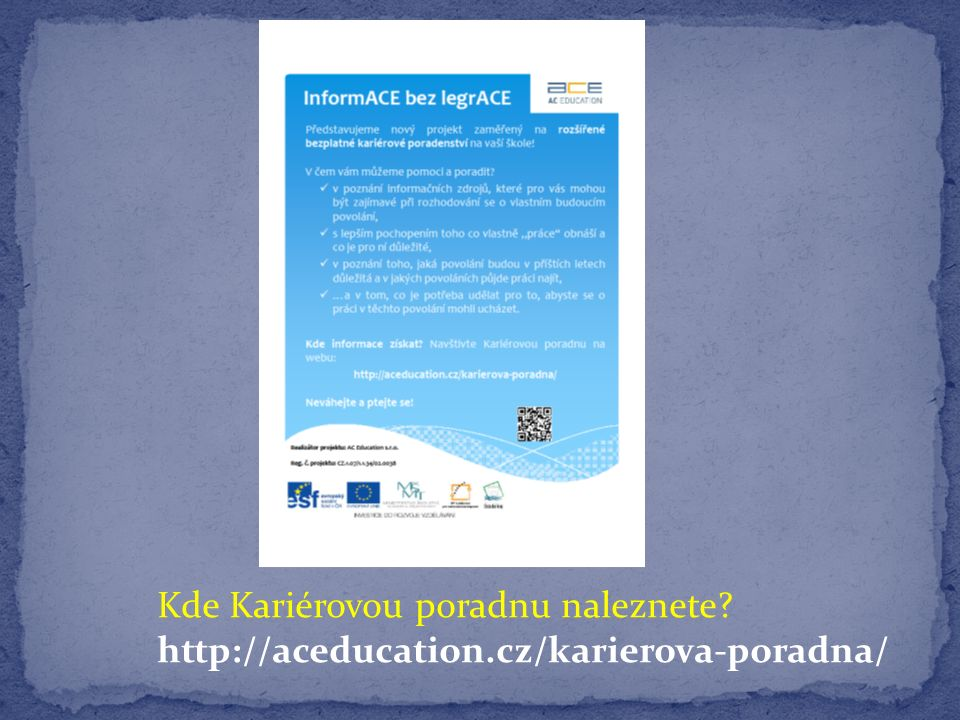 Kde Kariérovou poradnu naleznete http://aceducation.cz/karierova-poradna/