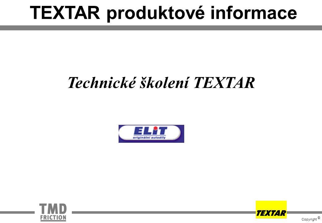 Copyright © TEXTAR produktové informace Technické školení TEXTAR