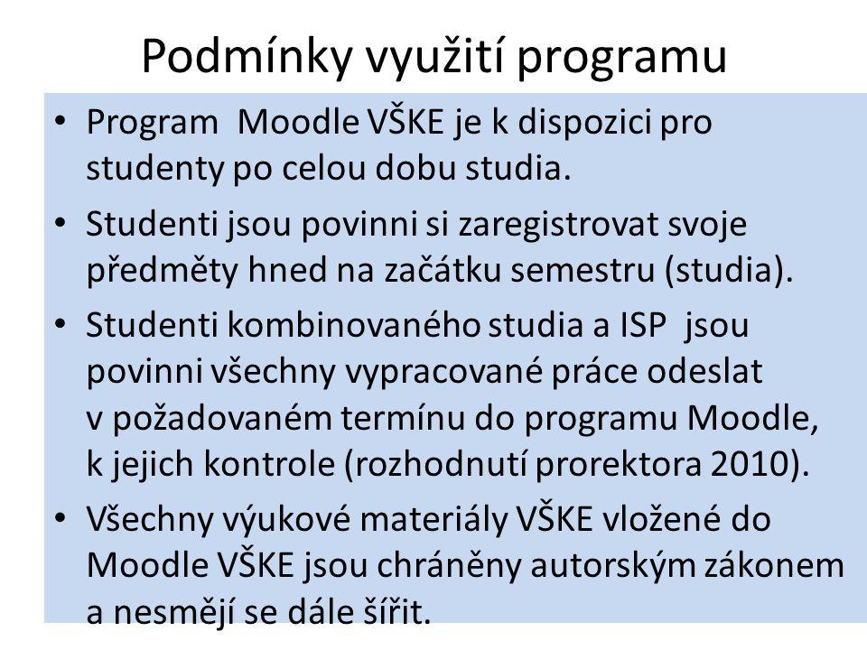 Podmínky využití programu Program Moodle VŠKE je k dispozici pro studenty po celou dobu studia. Studenti jsou povinni si zaregistrovat svoje předměty