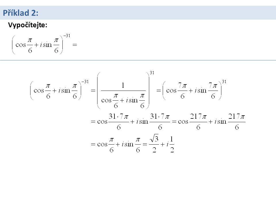 Příklad 2: Vypočítejte: