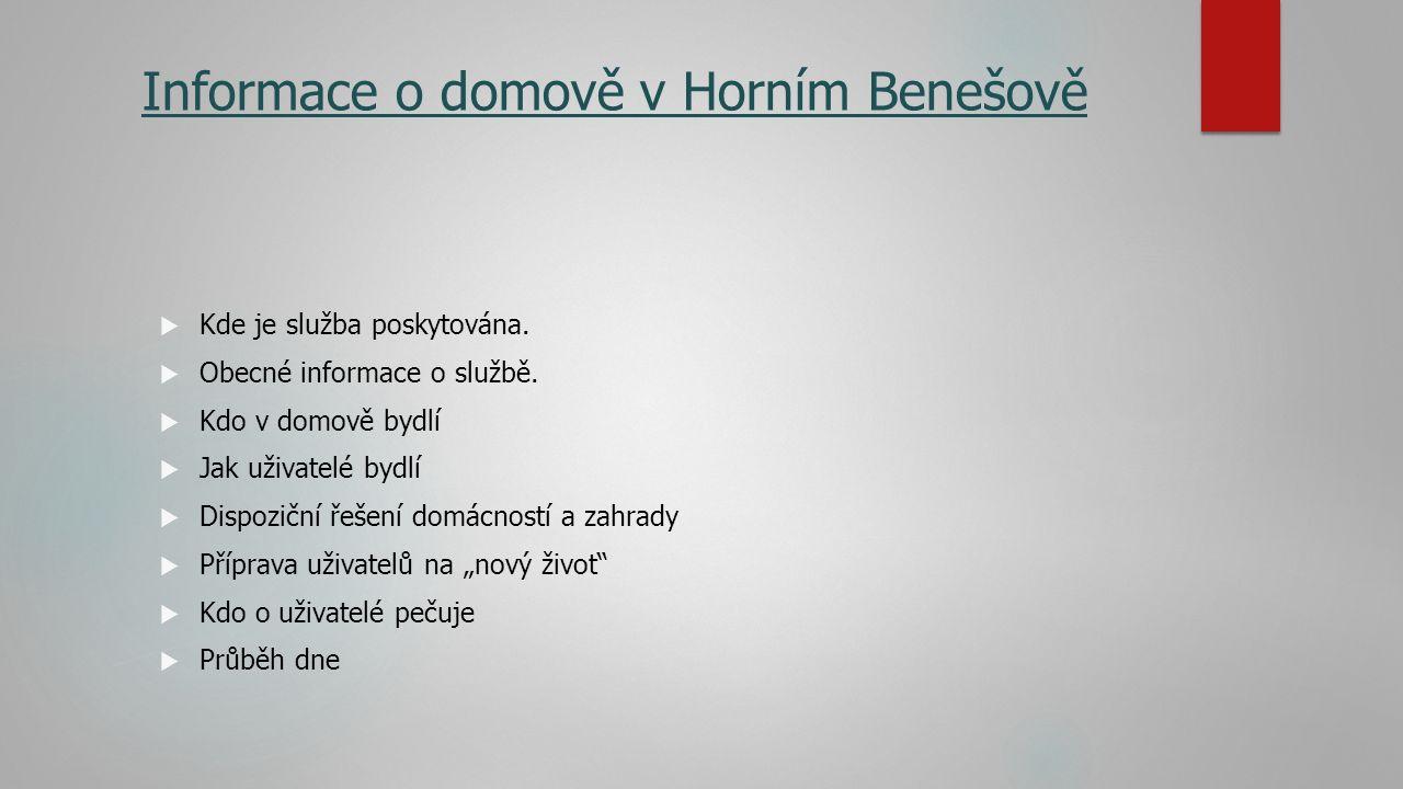 Informace o domově v Horním Benešově  Kde je služba poskytována.