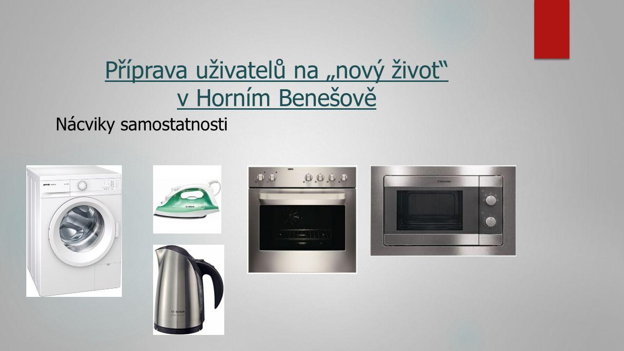 """Příprava uživatelů na """"nový život v Horním Benešově Nácviky samostatnosti"""
