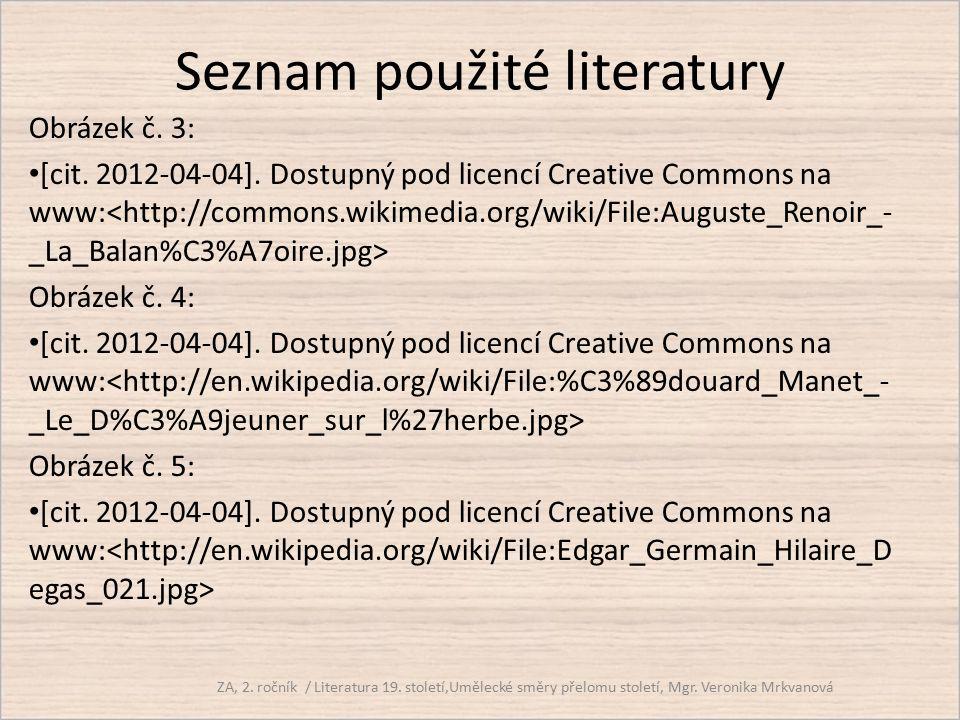 Seznam použité literatury Obrázek č. 3: [cit. 2012-04-04]. Dostupný pod licencí Creative Commons na www: Obrázek č. 4: [cit. 2012-04-04]. Dostupný pod