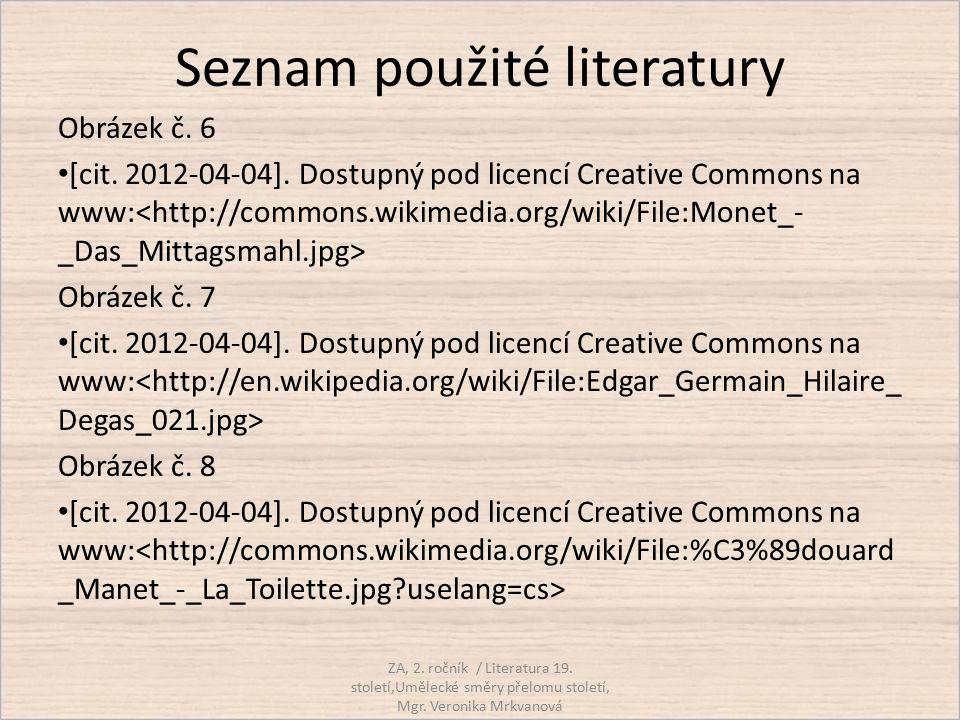 Seznam použité literatury Obrázek č. 6 [cit. 2012-04-04]. Dostupný pod licencí Creative Commons na www: Obrázek č. 7 [cit. 2012-04-04]. Dostupný pod l