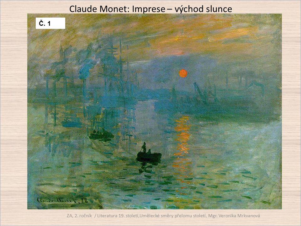 Claude Monet: Imprese – východ slunce ZA, 2. ročník / Literatura 19. století,Umělecké směry přelomu století, Mgr. Veronika Mrkvanová Č. 1