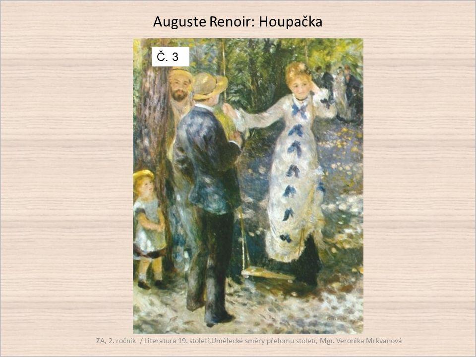 Auguste Renoir: Houpačka ZA, 2. ročník / Literatura 19. století,Umělecké směry přelomu století, Mgr. Veronika Mrkvanová Č. 3