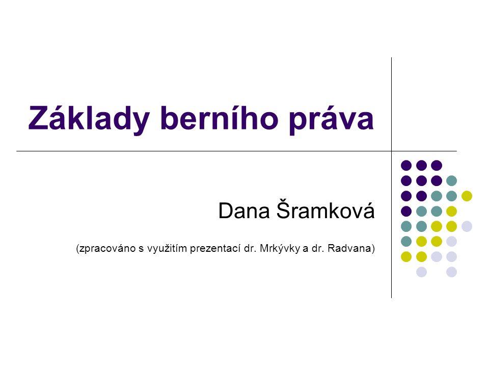 Základy berního práva Dana Šramková (zpracováno s využitím prezentací dr. Mrkývky a dr. Radvana)
