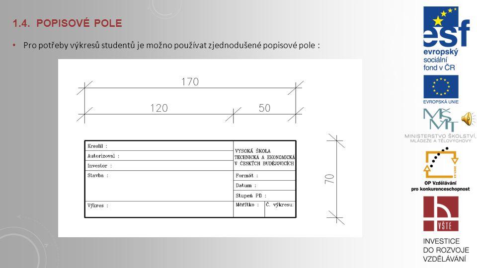 1.4. POPISOVÉ POLE Příklad popisového pole uvedený v normě ČSN 01 3420 :