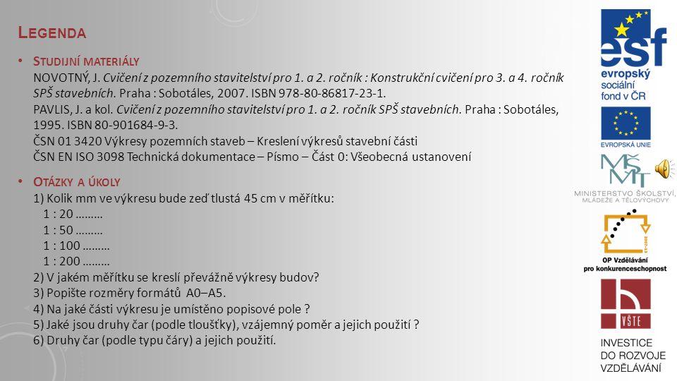 1.7. PÍSMO TECHNICKÉ DOKUMENTACE Norma ČSN EN ISO 3098 Technická dokumentace – Písmo – stanovuje požadavky na rozměry a tvar písmen, číslic a značek.